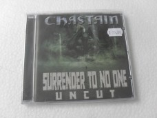 CHASTAIN - SURRENDER TO NO ONE: UNCUT (CD)