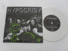 HYPOCRISY - TOO DRUNK TO FUCK (COMPACTO 7'')